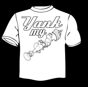 yank my crank shirt